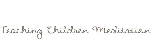 Teaching Children Meditation Logo text